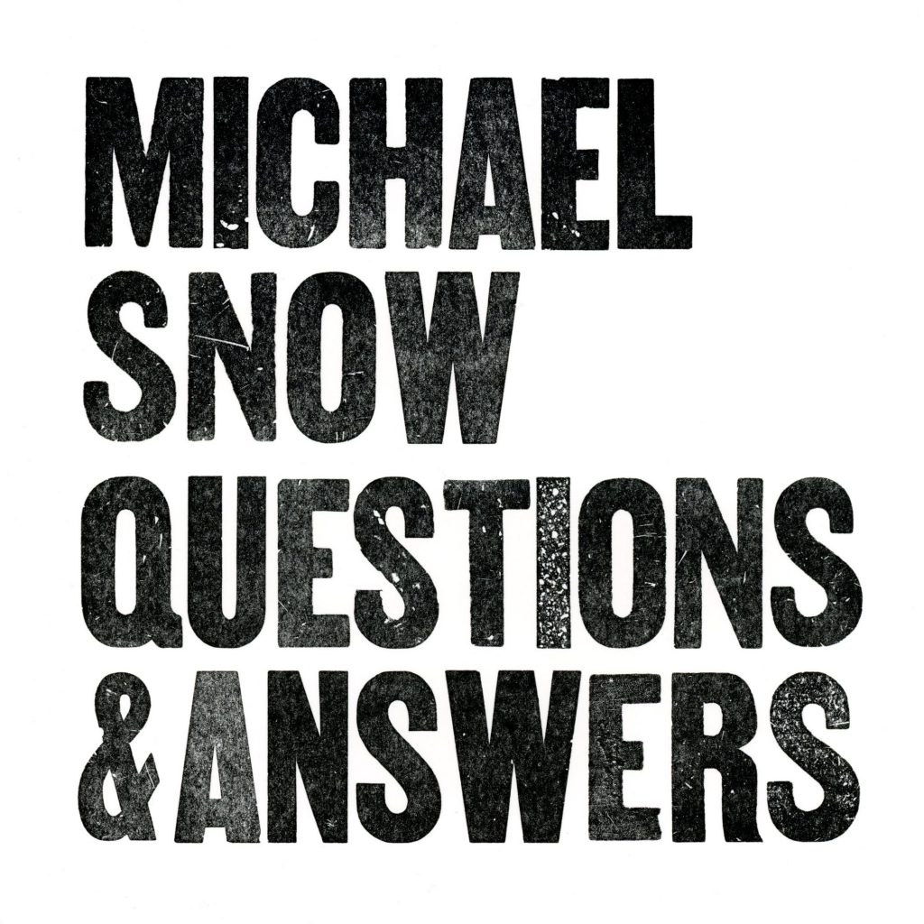 Michael Snow Questions and Answers